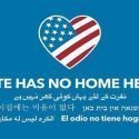 """Post a Sign: """"Hate has no Home Here"""""""